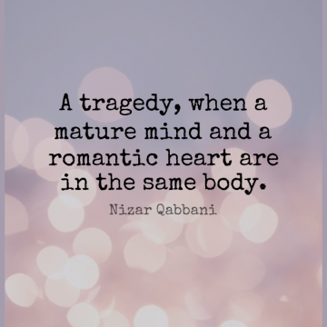 Short Romantic Quote by Nizar Qabbani about Heart,Mind,Tragedy for WhatsApp DP / Status, Instagram Story, Facebook Post.