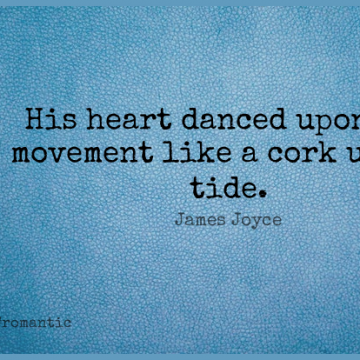 Short Romantic Quote by James Joyce about Love,Heart,Movement for WhatsApp DP / Status, Instagram Story, Facebook Post.