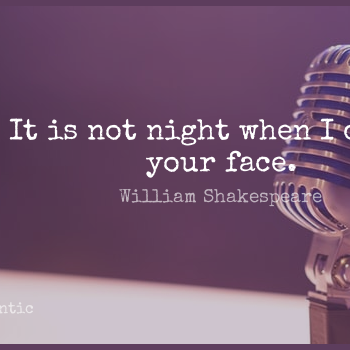 Short Romantic Quote by William Shakespeare about Night,Faces,Your Face for WhatsApp DP / Status, Instagram Story, Facebook Post.
