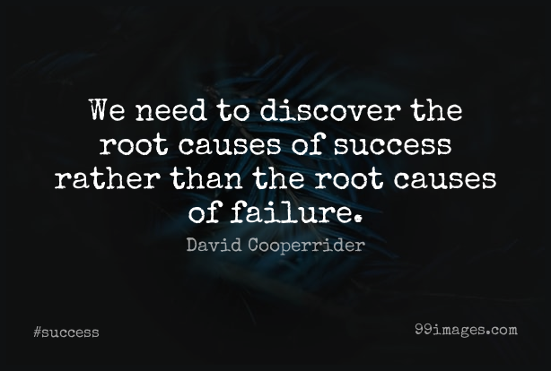 Short Success Quote by David Cooperrider about Failure,Discovery,Roots for WhatsApp DP / Status, Instagram Story, Facebook Post.