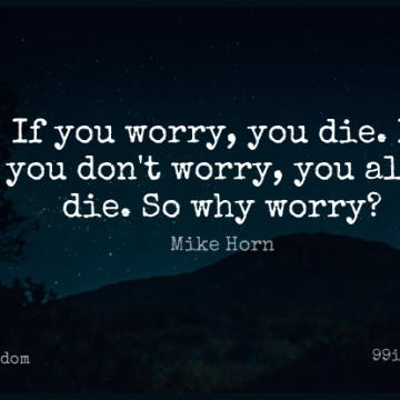 Short Wisdom Quote by Mike Horn about Fun,Worry,Dies for WhatsApp DP / Status, Instagram Story, Facebook Post.