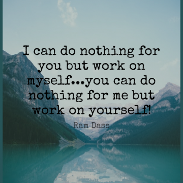 Short Wisdom Quote by Ram Dass about Work,Believe In Yourself,Self Improvement for WhatsApp DP / Status, Instagram Story, Facebook Post.