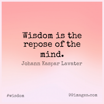 Short Wisdom Quote by Johann Kaspar Lavater about Mind,Repose for WhatsApp DP / Status, Instagram Story, Facebook Post.