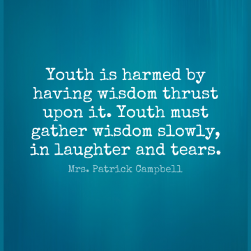 Short Wisdom Quote by Mrs. Patrick Campbell about Laughter,Tears,Youth for WhatsApp DP / Status, Instagram Story, Facebook Post.