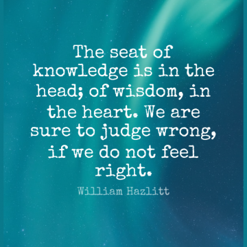 Short Wisdom Quote by William Hazlitt about Heart,Judging,Feels Right for WhatsApp DP / Status, Instagram Story, Facebook Post.