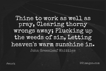 Short Work Quote by John Greenleaf Whittier about Weed,Sunshine,Heaven for WhatsApp DP / Status, Instagram Story, Facebook Post.