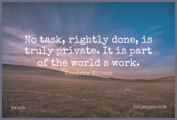 Short Work Quote by Woodrow Wilson about Tasks,Done,World for WhatsApp DP / Status, Instagram Story, Facebook Post.